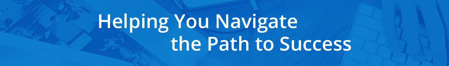 Helping You Navigate the Path to Success